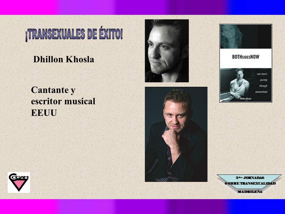 2 das JORNADAS SOBRE TRANSEXUALIDAD MADRILEÑA Dhillon Khosla Cantante y escritor musical EEUU