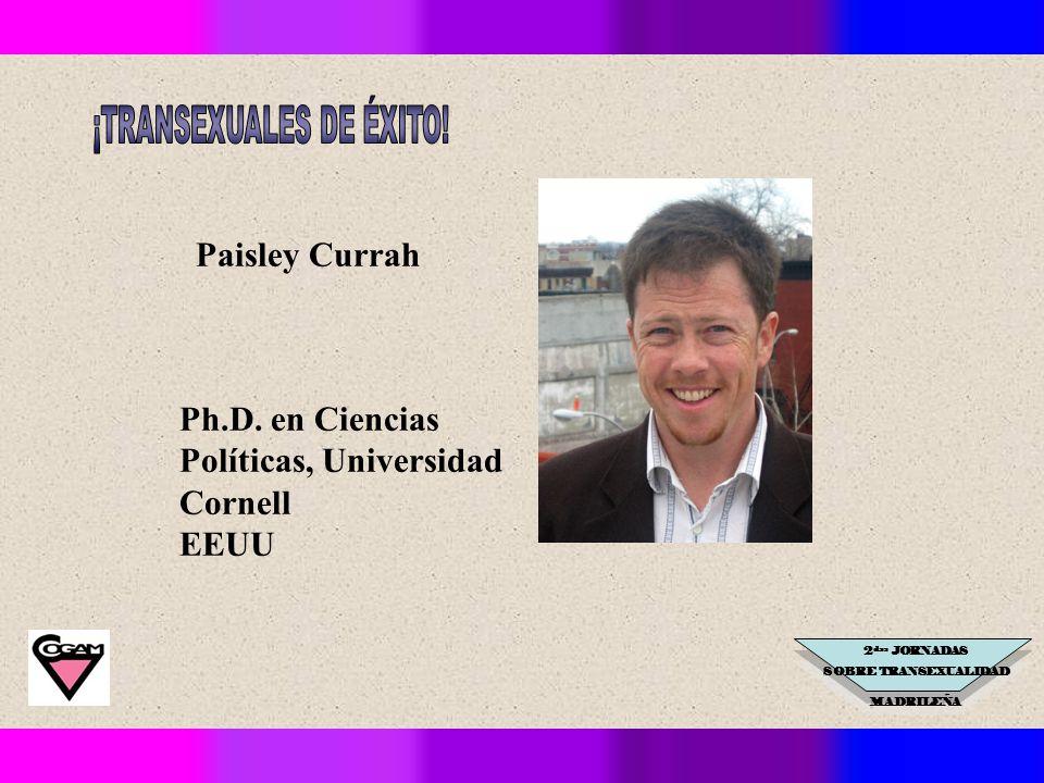 2 das JORNADAS SOBRE TRANSEXUALIDAD MADRILEÑA Paisley Currah Ph.D.