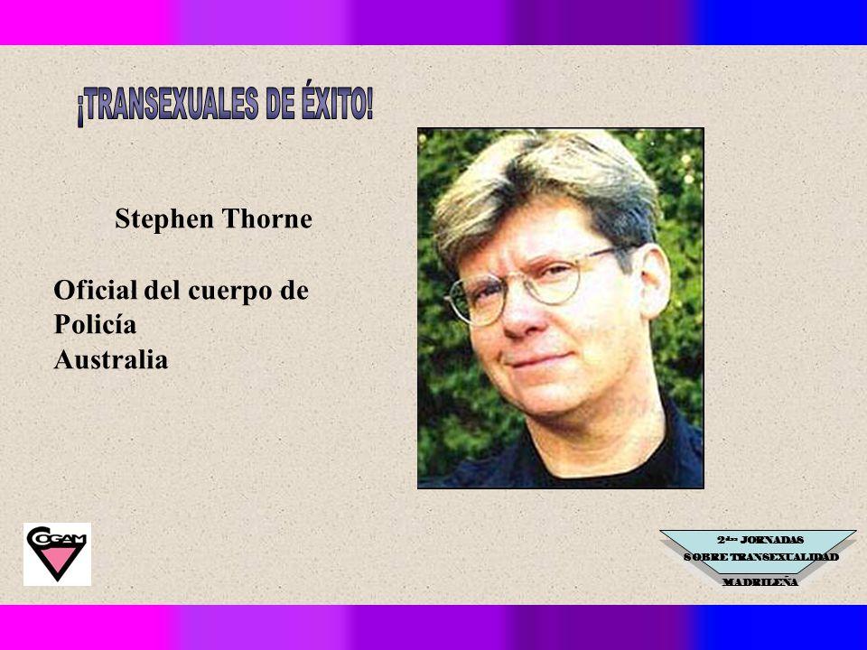 2 das JORNADAS SOBRE TRANSEXUALIDAD MADRILEÑA Stephen Thorne Oficial del cuerpo de Policía Australia