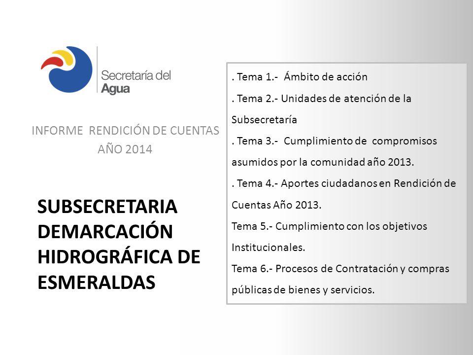 SUBSECRETARIA DEMARCACIÓN HIDROGRÁFICA DE ESMERALDAS INFORME RENDICIÓN DE CUENTAS AÑO 2014.
