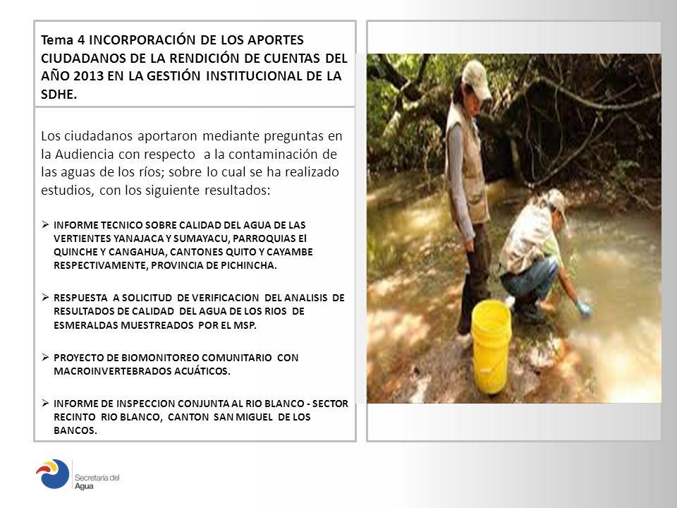 Tema 4 INCORPORACIÓN DE LOS APORTES CIUDADANOS DE LA RENDICIÓN DE CUENTAS DEL AÑO 2013 EN LA GESTIÓN INSTITUCIONAL DE LA SDHE.