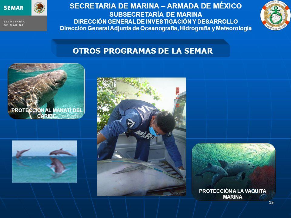 15 PROTECCIÓN A LA VAQUITA MARINA OTROS PROGRAMAS DE LA SEMAR PROTECCIÓN AL MANATÍ DEL CARIBE.