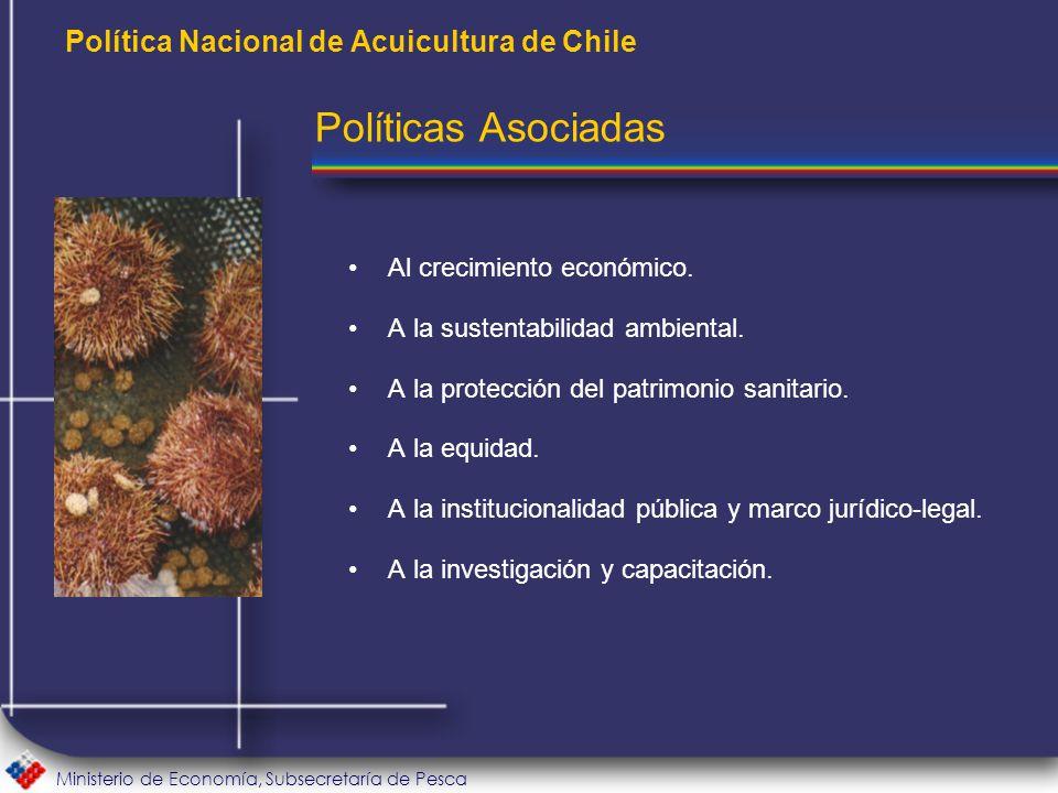 Ministerio de Economía, Subsecretaría de Pesca Política Nacional de Acuicultura de Chile Al crecimiento económico.
