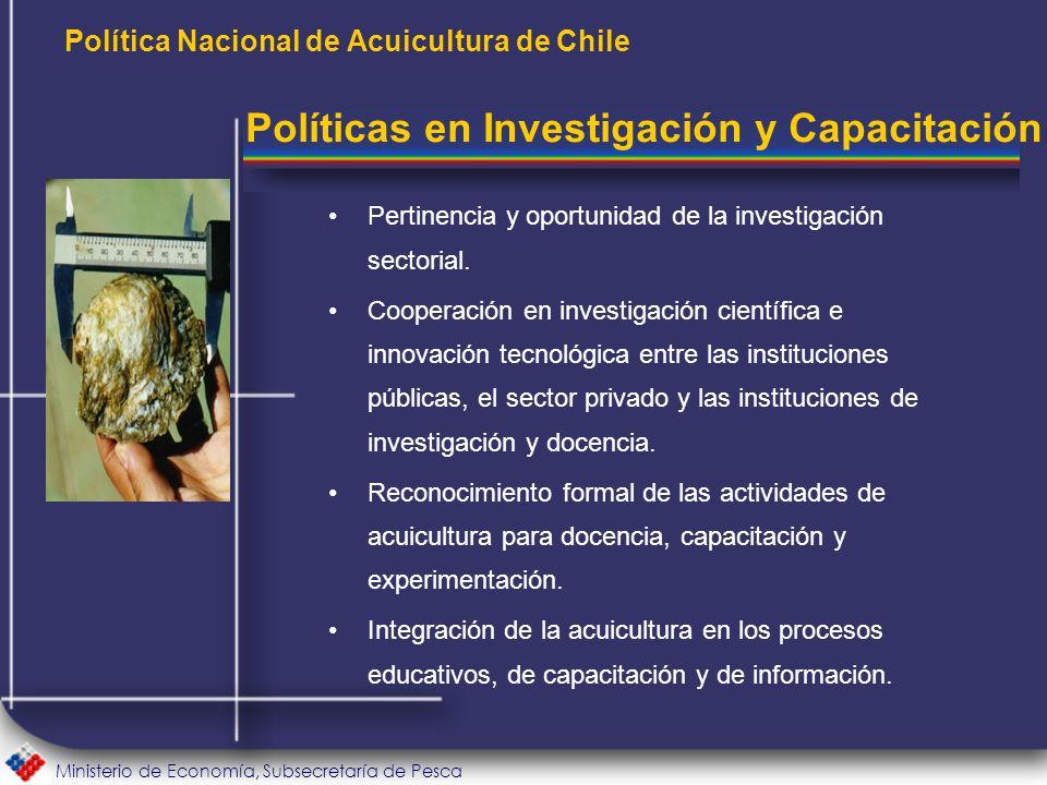 Ministerio de Economía, Subsecretaría de Pesca Política Nacional de Acuicultura de Chile Pertinencia y oportunidad de la investigación sectorial.