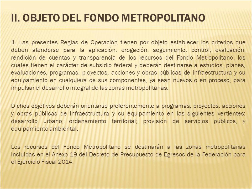 II. OBJETO DEL FONDO METROPOLITANO 1.
