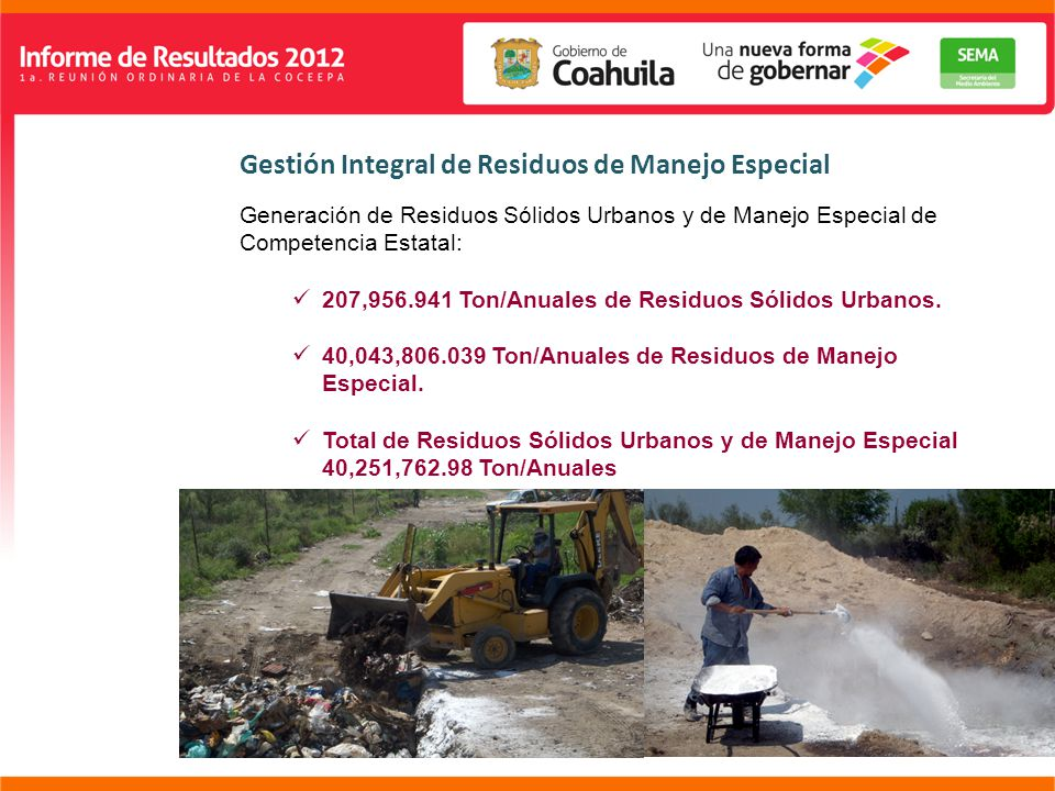 Gestión Integral de Residuos de Manejo Especial Generación de Residuos Sólidos Urbanos y de Manejo Especial de Competencia Estatal: 207,956.941 Ton/Anuales de Residuos Sólidos Urbanos.
