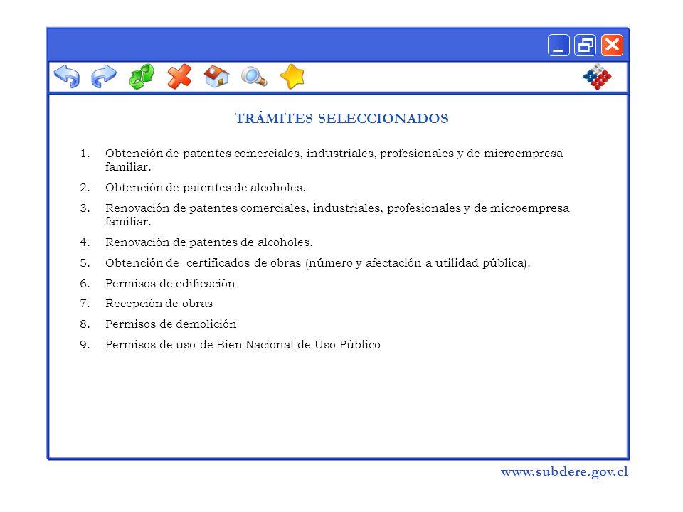  www.subdere.gov.cl TRÁMITES SELECCIONADOS 1.Obtención de patentes comerciales, industriales, profesionales y de microempresa familiar.