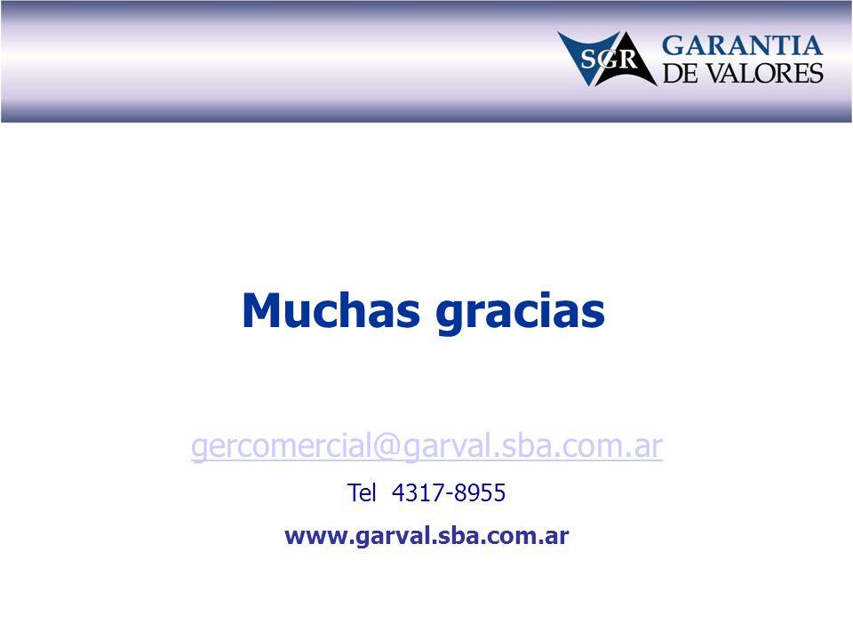 Muchas gracias gercomercial@garval.sba.com.ar Tel 4317-8955 www.garval.sba.com.ar