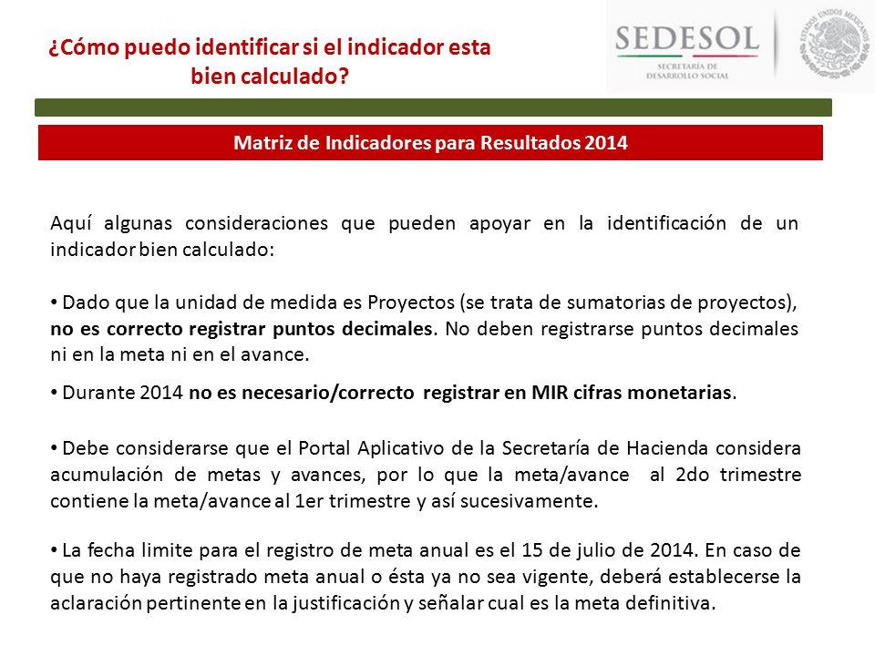 Matriz de Indicadores para Resultados 2014 ¿Cómo puedo identificar si el indicador esta bien calculado.