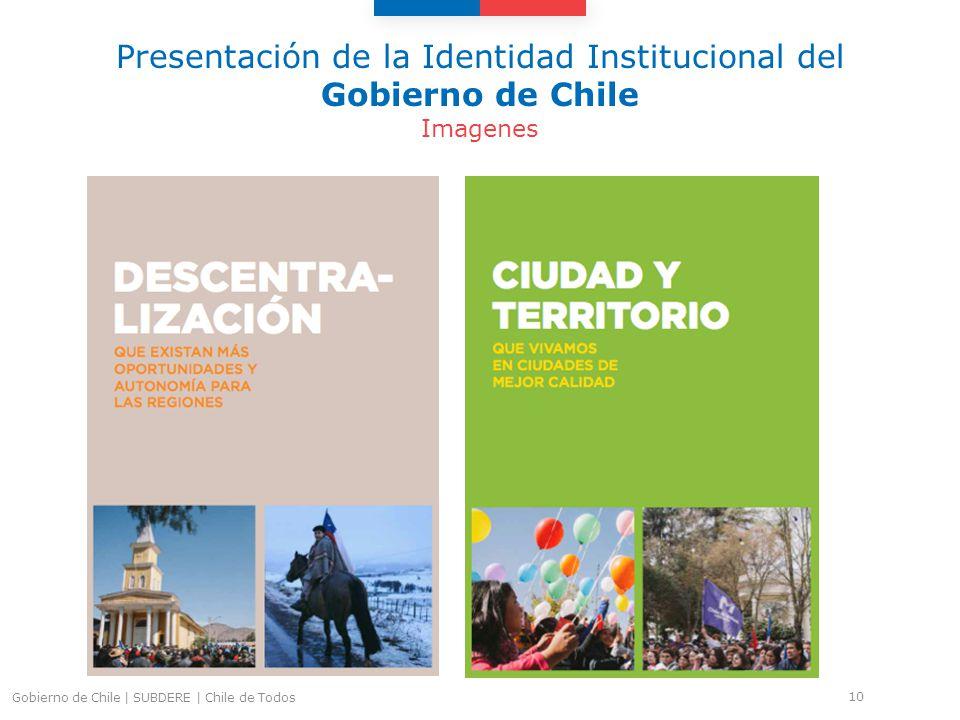 Presentación de la Identidad Institucional del Gobierno de Chile Imagenes 10 Gobierno de Chile | SUBDERE | Chile de Todos
