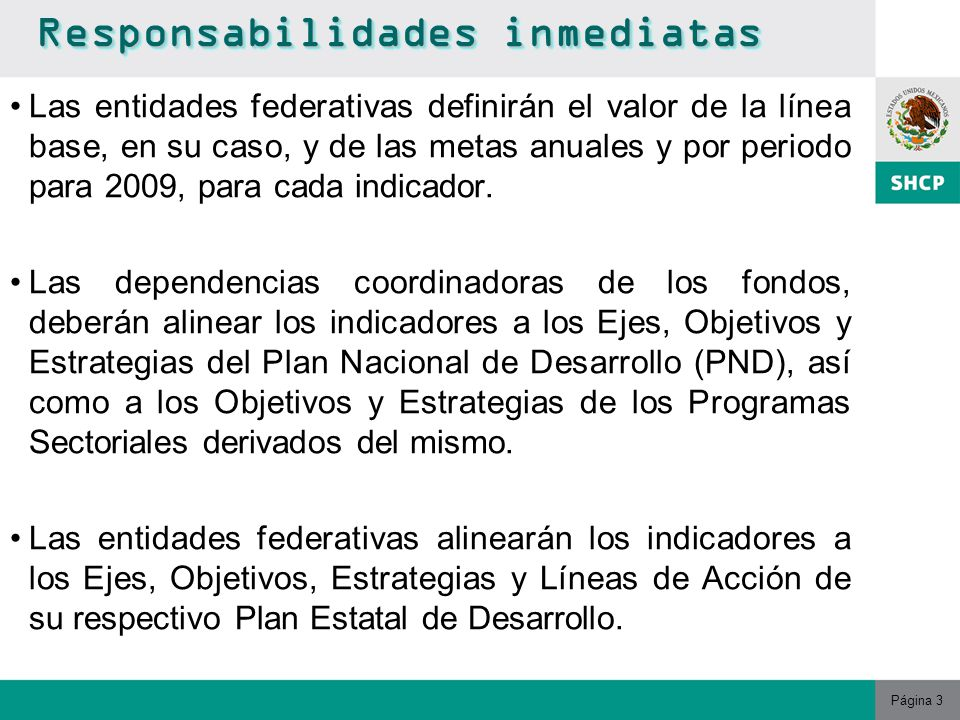 Página 3 Las entidades federativas definirán el valor de la línea base, en su caso, y de las metas anuales y por periodo para 2009, para cada indicador.