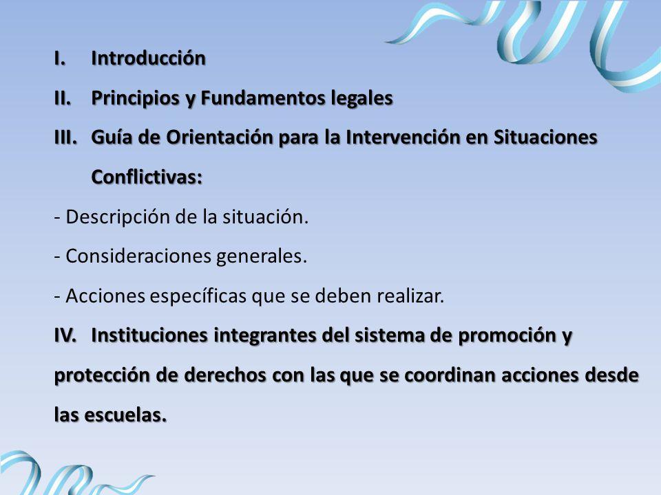 I.Introducción II.Principios y Fundamentos legales III.Guía de Orientación para la Intervención en Situaciones Conflictivas: - Descripción de la situación.