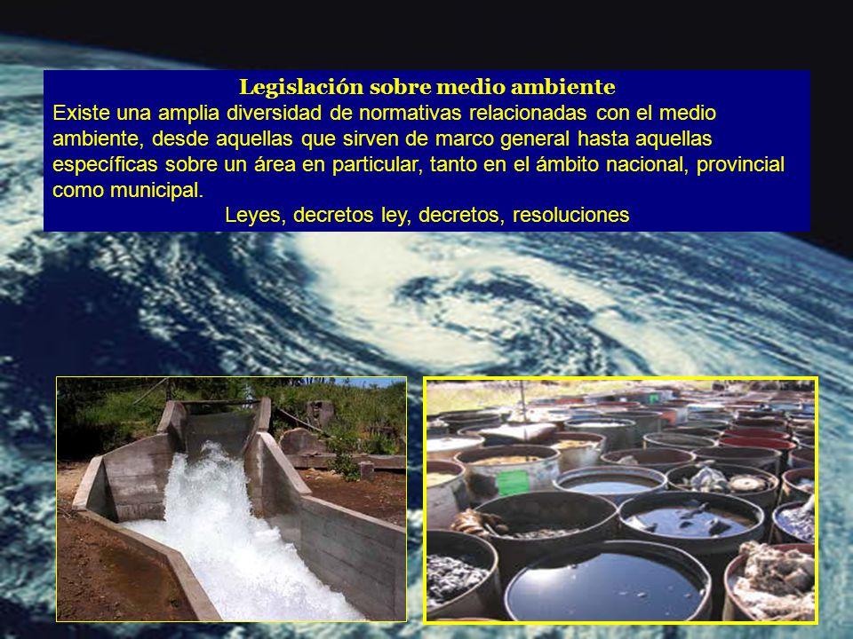 Legislación sobre medio ambiente Existe una amplia diversidad de normativas relacionadas con el medio ambiente, desde aquellas que sirven de marco general hasta aquellas específicas sobre un área en particular, tanto en el ámbito nacional, provincial como municipal.
