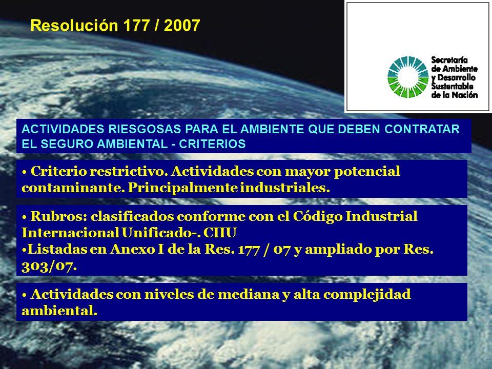 ACTIVIDADES RIESGOSAS PARA EL AMBIENTE QUE DEBEN CONTRATAR EL SEGURO AMBIENTAL - CRITERIOS Criterio restrictivo.