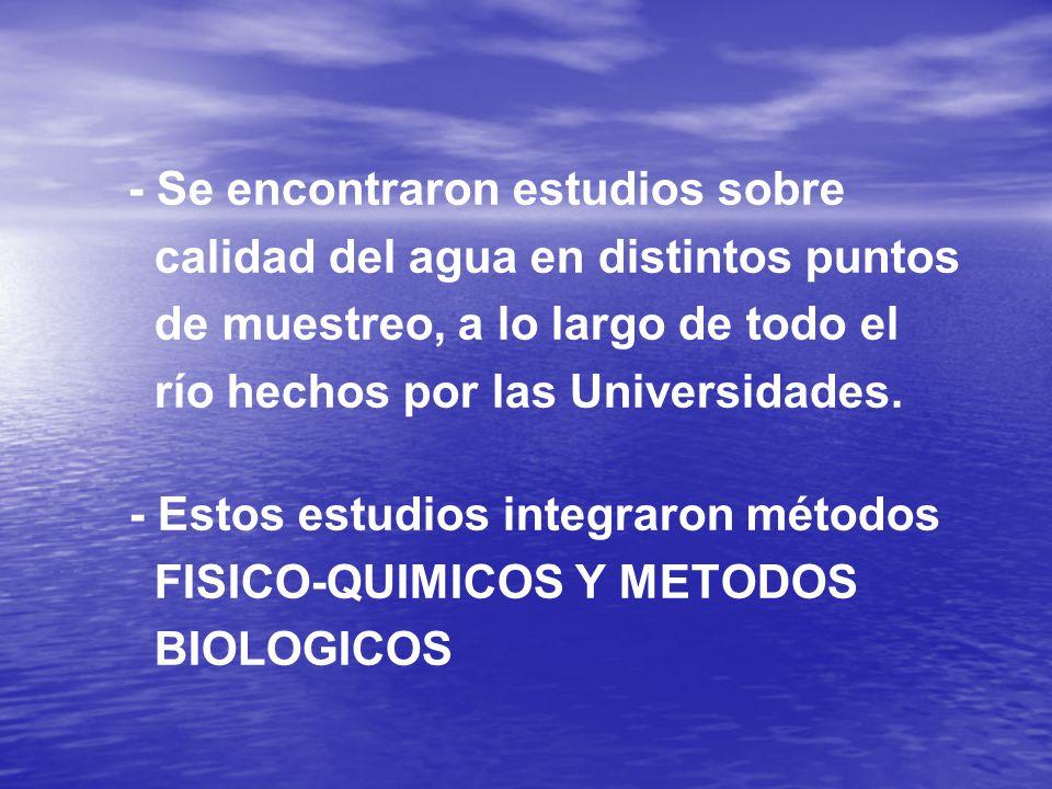 - Se encontraron estudios sobre calidad del agua en distintos puntos de muestreo, a lo largo de todo el río hechos por las Universidades.