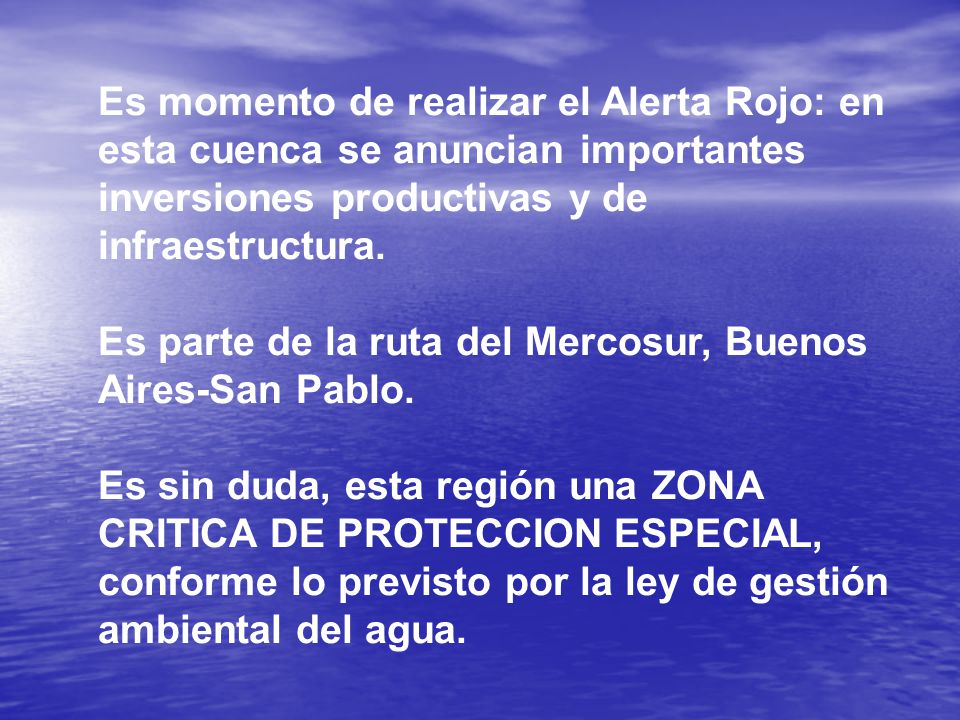 Es momento de realizar el Alerta Rojo: en esta cuenca se anuncian importantes inversiones productivas y de infraestructura.