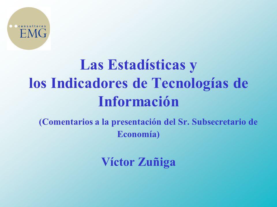 Las Estadísticas y los Indicadores de Tecnologías de Información (Comentarios a la presentación del Sr.