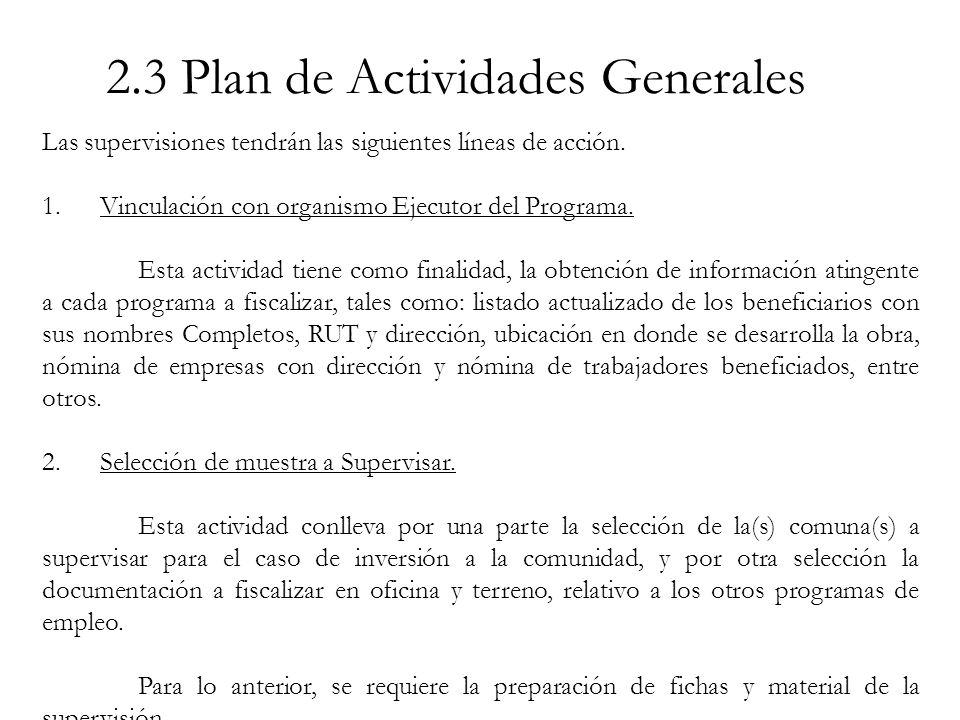2.3 Plan de Actividades Generales Las supervisiones tendrán las siguientes líneas de acción.