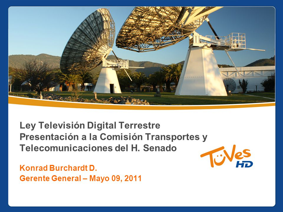 Ley Televisión Digital Terrestre Presentación a la Comisión Transportes y Telecomunicaciones del H.