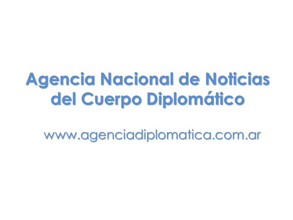 www.agenciadiplomatica.com.ar Agencia Nacional de Noticias del Cuerpo Diplomático