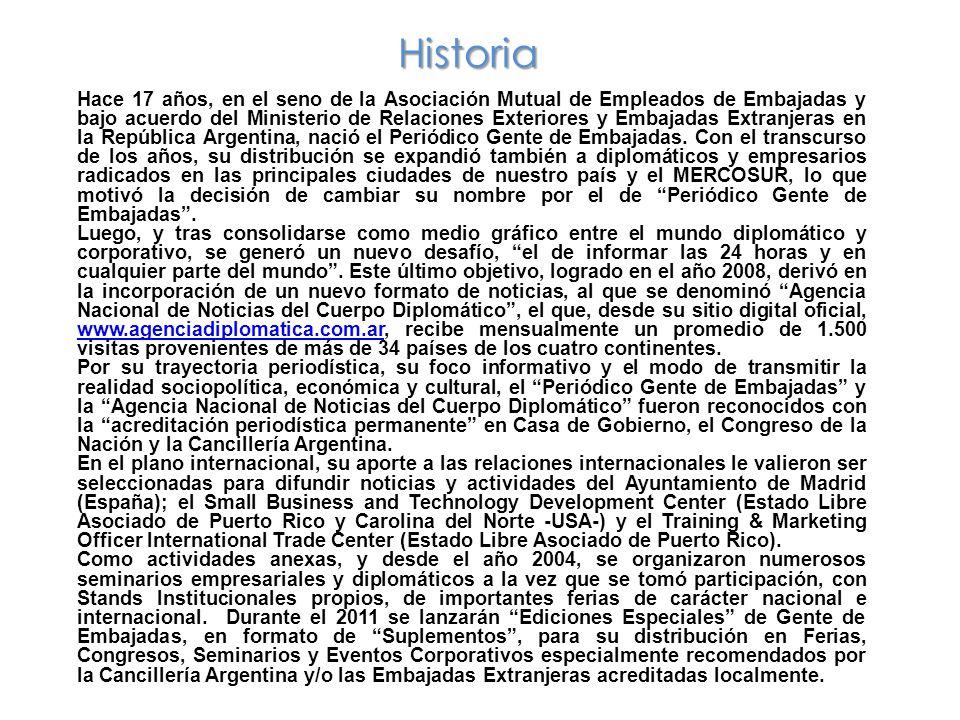 Historia Hace 17 años, en el seno de la Asociación Mutual de Empleados de Embajadas y bajo acuerdo del Ministerio de Relaciones Exteriores y Embajadas Extranjeras en la República Argentina, nació el Periódico Gente de Embajadas.