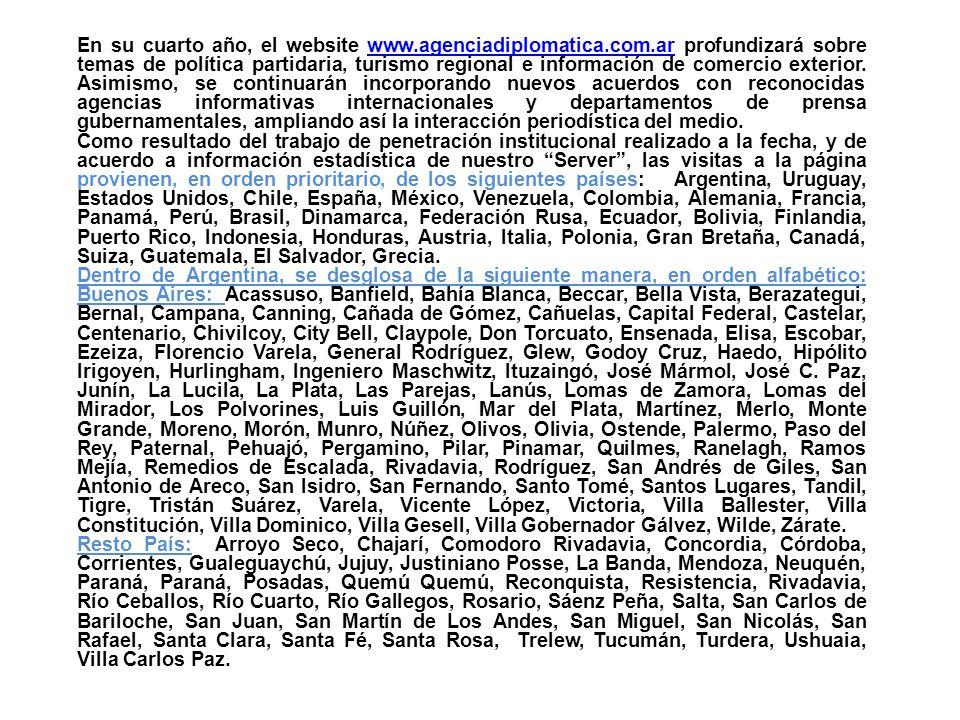 En su cuarto año, el website www.agenciadiplomatica.com.ar profundizará sobre temas de política partidaria, turismo regional e información de comercio exterior.