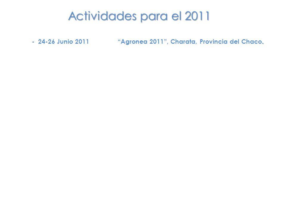 Actividades para el 2011. - 24-26 Junio 2011 Agronea 2011 , Charata, Provincia del Chaco.