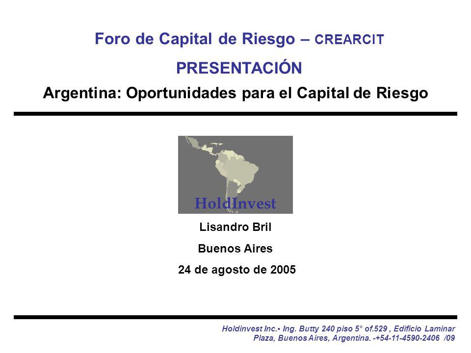 Lisandro Bril Buenos Aires 24 de agosto de 2005 Argentina: Oportunidades para el Capital de Riesgo Holdinvest Inc.