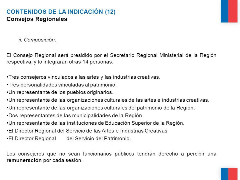 CONTENIDOS DE LA INDICACIÓN (12) Consejos Regionales ii.