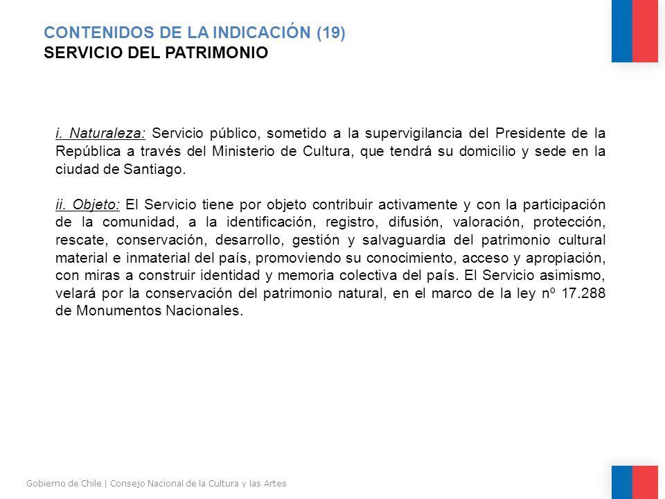 CONTENIDOS DE LA INDICACIÓN (19) SERVICIO DEL PATRIMONIO Gobierno de Chile | Consejo Nacional de la Cultura y las Artes i.