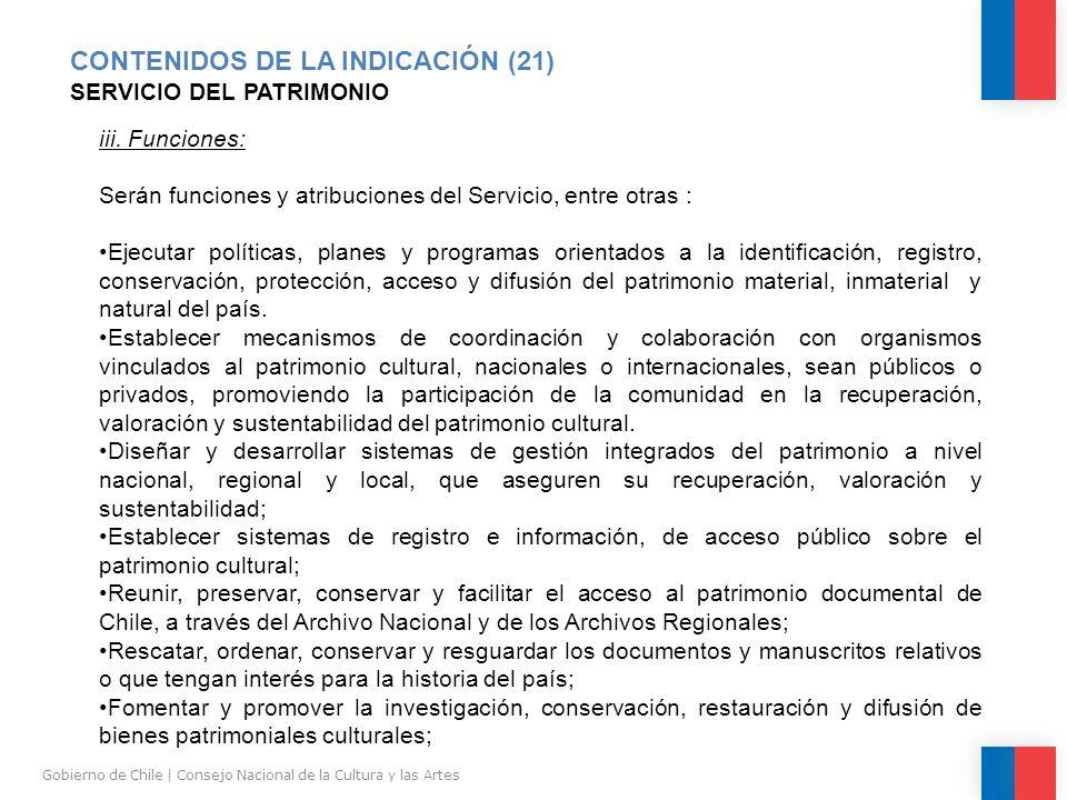 CONTENIDOS DE LA INDICACIÓN (21) SERVICIO DEL PATRIMONIO Gobierno de Chile | Consejo Nacional de la Cultura y las Artes iii.