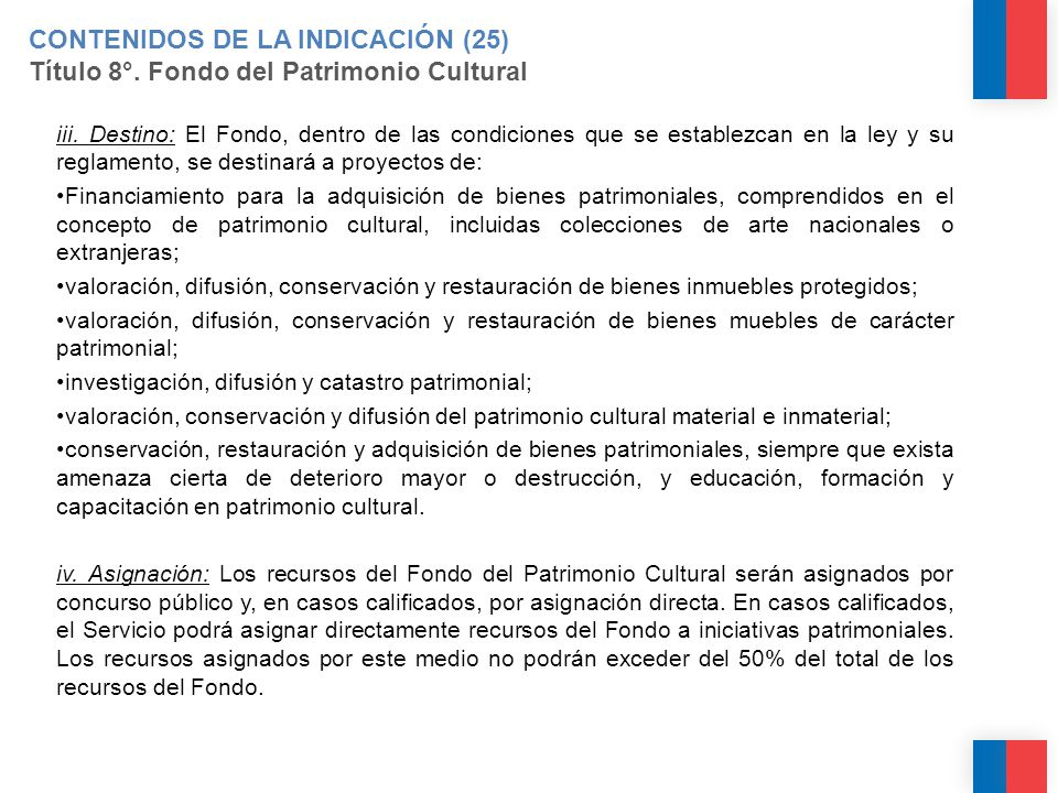 CONTENIDOS DE LA INDICACIÓN (25) Título 8°. Fondo del Patrimonio Cultural iii.
