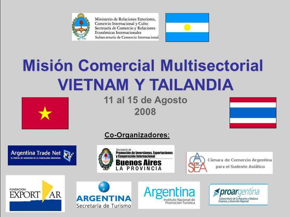 Co-Organizadores: Misión Comercial Multisectorial VIETNAM Y TAILANDIA VIETNAM Y TAILANDIA 11 al 15 de Agosto 2008