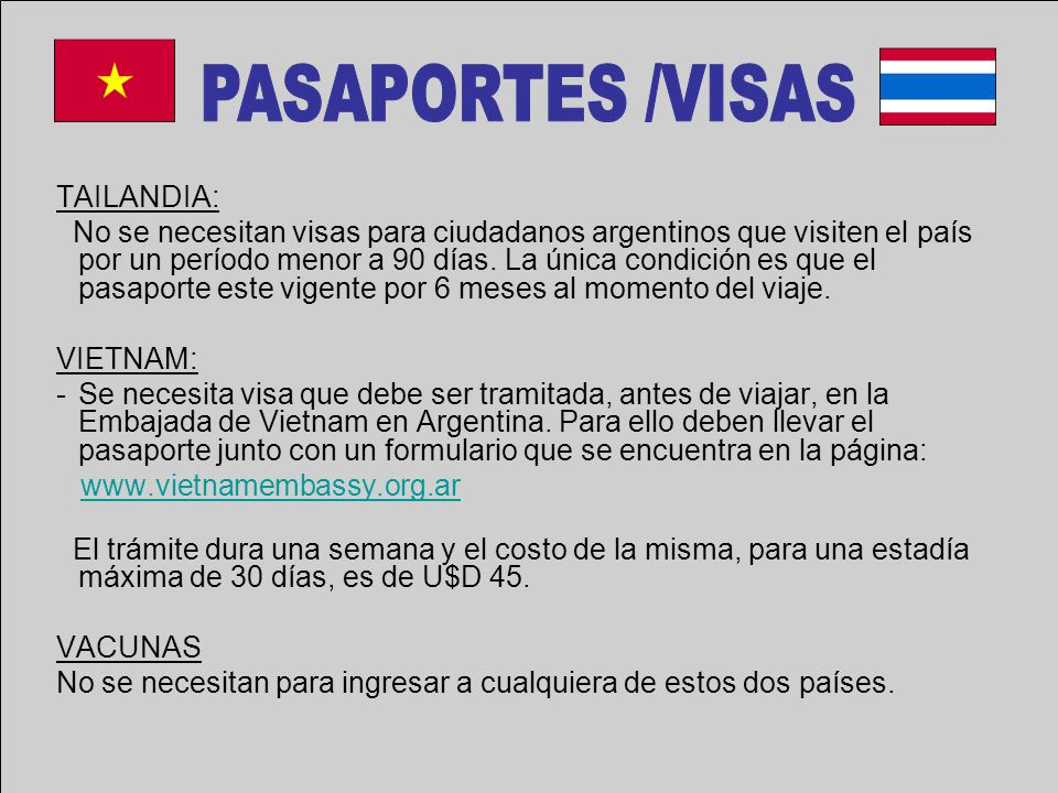 TAILANDIA: No se necesitan visas para ciudadanos argentinos que visiten el país por un período menor a 90 días.