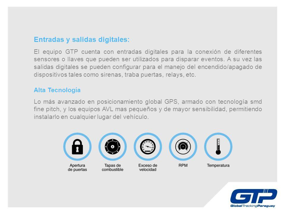 Entradas y salidas digitales: El equipo GTP cuenta con entradas digitales para la conexión de diferentes sensores o llaves que pueden ser utilizados para disparar eventos.