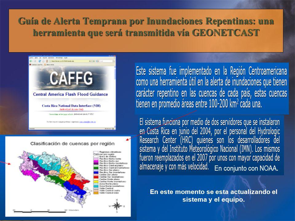 Guía de Alerta Temprana por Inundaciones Repentinas: una herramienta que será transmitida vía GEONETCAST En conjunto con NOAA.