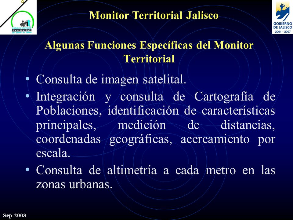 Monitor Territorial Jalisco Sep-2003 Algunas Funciones Específicas del Monitor Territorial Consulta de imagen satelital.
