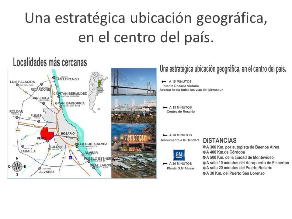Una estratégica ubicación geográfica, en el centro del país.