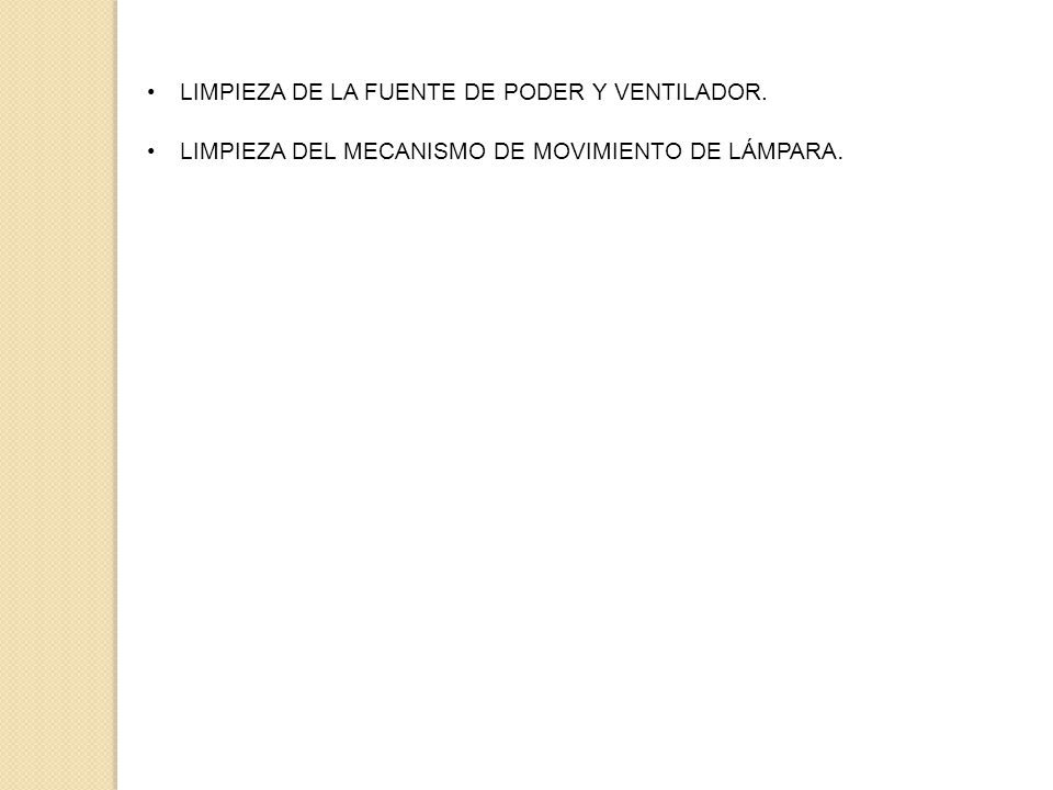 LIMPIEZA DE LA FUENTE DE PODER Y VENTILADOR. LIMPIEZA DEL MECANISMO DE MOVIMIENTO DE LÁMPARA.