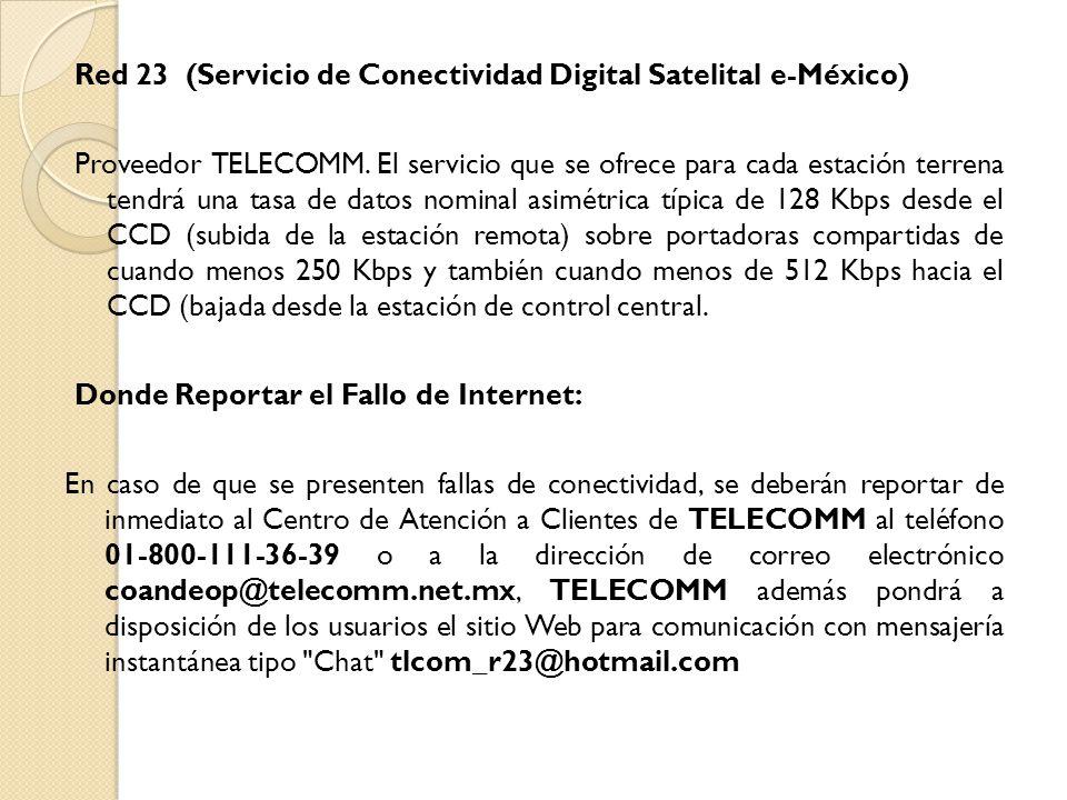 Red 23 (Servicio de Conectividad Digital Satelital e-México) Proveedor TELECOMM.