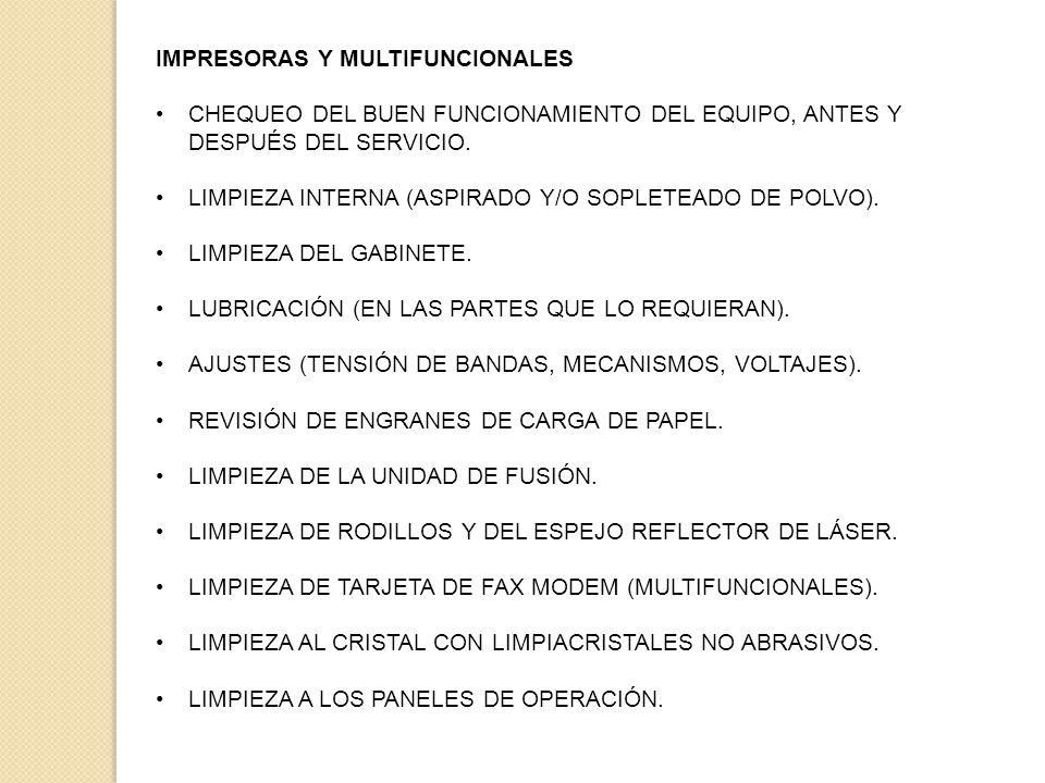 IMPRESORAS Y MULTIFUNCIONALES CHEQUEO DEL BUEN FUNCIONAMIENTO DEL EQUIPO, ANTES Y DESPUÉS DEL SERVICIO.