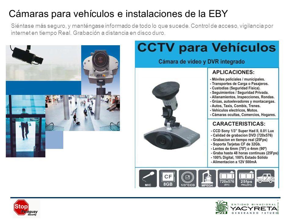 Cámaras para vehículos e instalaciones de la EBY Siéntase más seguro, y manténgase informado de todo lo que sucede.