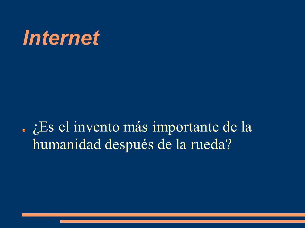 Internet ¿Es el invento más importante de la humanidad después de la rueda