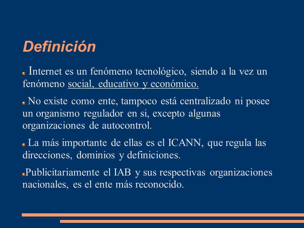 Definición I nternet es un fenómeno tecnológico, siendo a la vez un fenómeno social, educativo y económico.