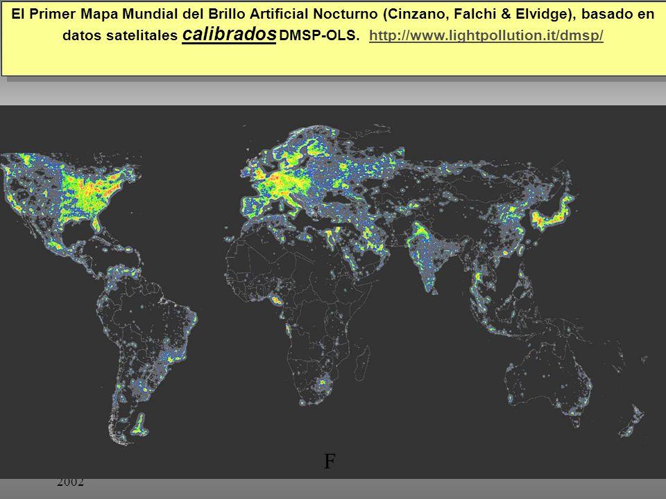 Tuesday, 7th March, 2002 IAUWG meeting, La Serena, Chile12 F El Primer Mapa Mundial del Brillo Artificial Nocturno (Cinzano, Falchi & Elvidge), basado en datos satelitales calibrados DMSP-OLS.