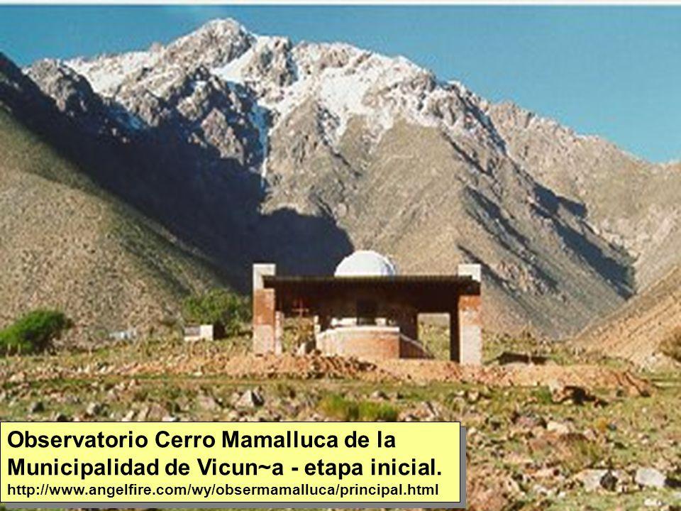 Tuesday, 7th March, 2002 IAUWG meeting, La Serena, Chile17 Observatorio Cerro Mamalluca de la Municipalidad de Vicun~a - etapa inicial.