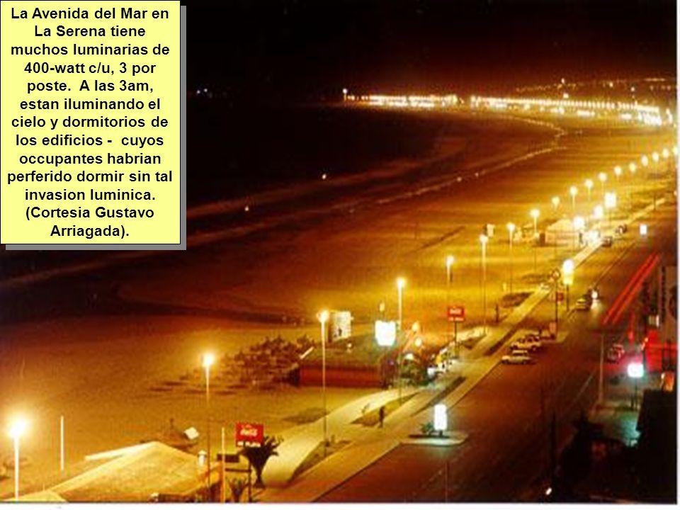 Tuesday, 7th March, 2002 IAUWG meeting, La Serena, Chile39 La Avenida del Mar en La Serena tiene muchos luminarias de 400-watt c/u, 3 por poste.