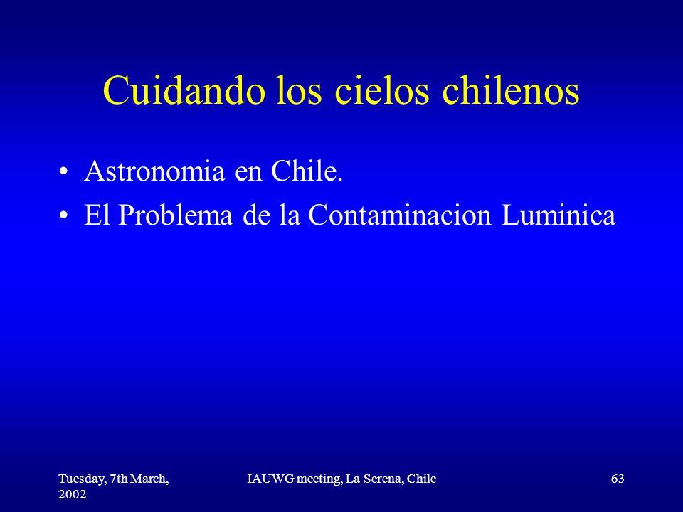 Tuesday, 7th March, 2002 IAUWG meeting, La Serena, Chile63 Cuidando los cielos chilenos Astronomia en Chile.