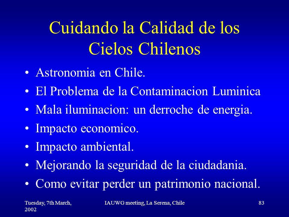Tuesday, 7th March, 2002 IAUWG meeting, La Serena, Chile83 Cuidando la Calidad de los Cielos Chilenos Astronomia en Chile.