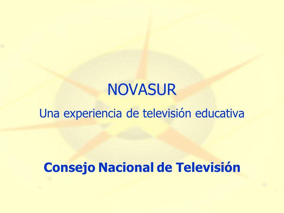 NOVASUR Una experiencia de televisión educativa Consejo Nacional de Televisión
